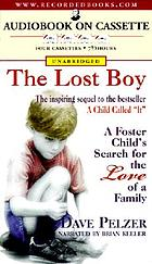 The lost boy a foster child's search for the love of a family