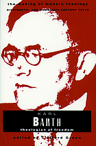 Karl Barth : theologian of freedom