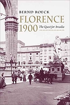 Florence 1900 : the quest for Arcadia
