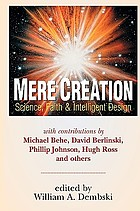 Mere creation : science, faith & intelligent design