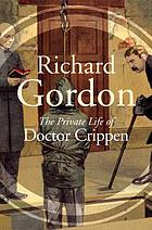The private life of Dr Crippen : a novel
