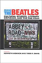 Reading the Beatles : cultural studies, literary criticism, and the Fab Four