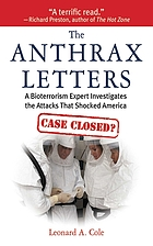 The anthrax letters : a bioterrorism expert investigates the attacks that shocked America