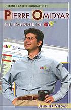 Pierre Omidyar : the founder of eBay