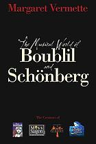 The musical world of Boublil and Schoenberg