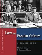 Law and popular culture : a course book