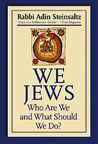 We Jews : who are we and what should we do?