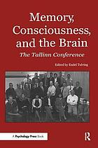 Memory, consciousness, and the brain : the Tallinn conference