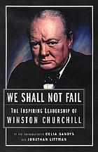 Never surrender : the wisdom and leadership of Winston Churchill