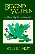 Beyond within : a philosophy for the inner life
