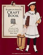 Samantha's craft book : a look at crafts from the past with projects you can make today