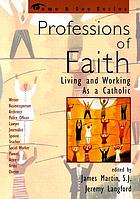 Professions of faith : living and working as a Catholic