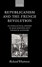 Republicanism and the French Revolution : an intellectual history of Jean-Baptiste Say's political economy