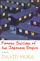 Famous suicides of the Japanese empire : a novel