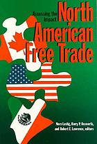 North American free trade : assessing the impact