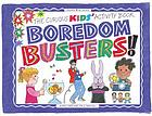 Boredom busters! : the curious kids' activity book