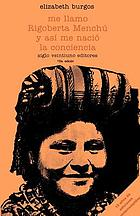Me llamo Rigoberta Menchú y así me nació la conciencia