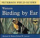 Birding by ear Western a guide to bird-song identification