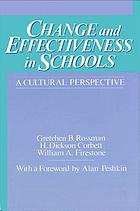 Change and effectiveness in schools : a cultural perspective