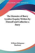The memoirs of Barry Lyndon, esq., written by himself