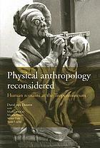 Physical anthropology reconsidered : human remains at the Tropenmuseum