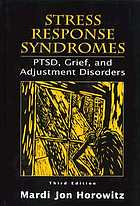 Stress response syndromes : PTSD, grief, and adjustment disorders