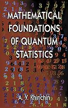 Mathematical foundations of quantum statistics. Translation from the 1st (1951) Russian ed