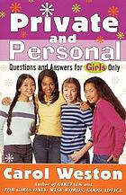 Private and personal : questions and answers for girls only