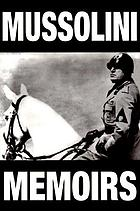 The fall of Mussolini, his own story