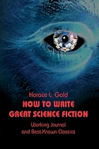 How to write great science fiction : working journal and best-known classics