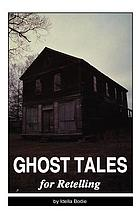 Ghost tales for retelling