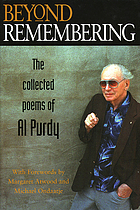 Beyond remembering : the collected poems of Al Purdy