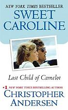 Sweet Caroline : last child of Camelot