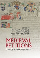 Medieval petitions : grace and grievance