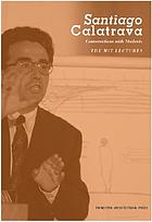 Santiago Calatrava, conversations with students : the M.I.T. lectures