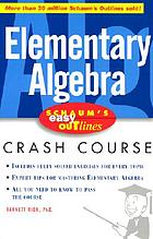 Elementary algebra : based on Schaum's outline of [theory and problems of] elementary algebra