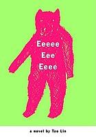 Eeeee eee eeee : a novel