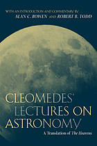 Cleomedes' lectures on astronomy : a translation of The heavens