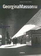 Georgina Masson, 1912-1980 : selections from the Photographic Archive = selezioni dall'Archivio fotografico