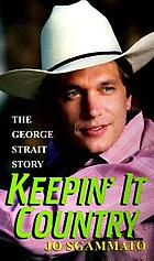 Keepin' it country : the George Strait story