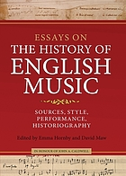 Essays on the history of English music in honour of John Caldwell : sources, style, performance, historiography