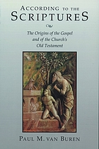 According to the scriptures : the origins of the gospel and of the church's Old Testament