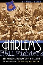 Harlem's Hell Fighters : the African-American 369th Infantry in World War I