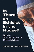 Is there an ethicist in the house? : on the cutting edge of bioethics