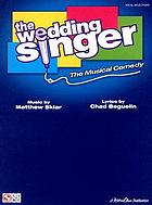 The wedding singer : the musical comedy
