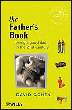 The father's book : being a good dad in the 21st century