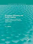 Economic efficiency and social welfare : selected essays on fundamental aspects of the economic theory of social welfare