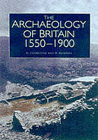 The historical archaeology of Britain : c.1540-1900