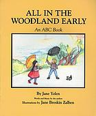 All in the woodland early : an ABC book