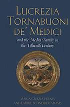 Lucrezia Tornabuoni de' Medici and the Medici family in the fifteenth century